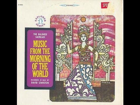 Balinese Gamelan: Music From The Morning Of The World