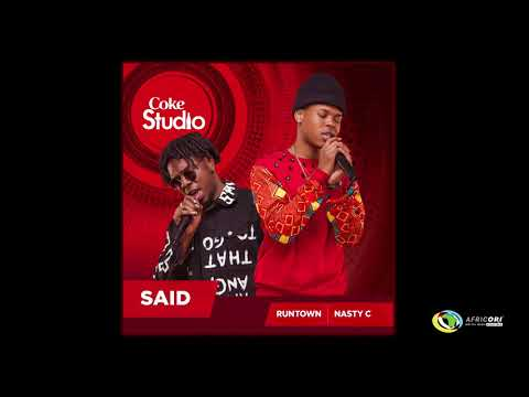 Nasty C X Runtown - Said (Official Audio) - Coke Studio Africa