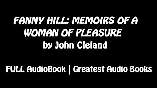 FANNY HILL: MEMOIRS OF A WOMAN OF PLEASURE - FULL AudioBook | Greatest Audio Books