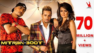 Video Mitran De Boot | Jazzy B | Dr Zeus | Kaur B | Surveen Chawla | Full Music Video download in MP3, 3GP, MP4, WEBM, AVI, FLV January 2017