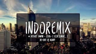 #.Dessert Dawin - 2016- [ Ezza Junior_ ]  Re-Edit DJ Audry