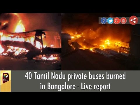 40-Tamil-Nadu-private-buses-burned-in-Bangalore--Live-report