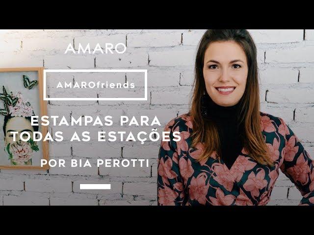 AMARO friends | Estampas Para Todas as Estações por Bia Perotti - Amaro