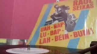 RAUL SEIXAS- Uah-Bap-Lu-Bap-Lah-Béin-Bum!