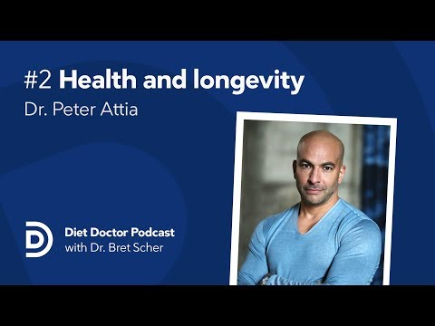 Diet Doctor Podcast #2 - Dr. Peter Attia