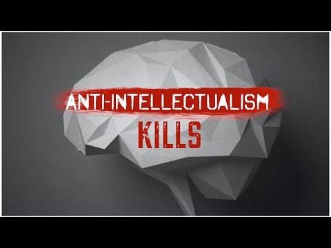 Anti-intellectualism kills