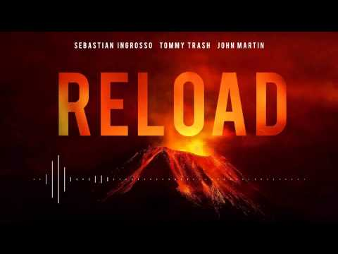Sebastian Ingrosso & Tommy Trash Ft. John Martin - Reload (Vocal Mix)