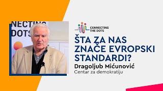 dragoljub-micunovic-sta-za-nas-znace-evropski-standardi