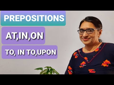 PREPOSITION PART-1/AT,IN,ON,TO,INTO,UPON/