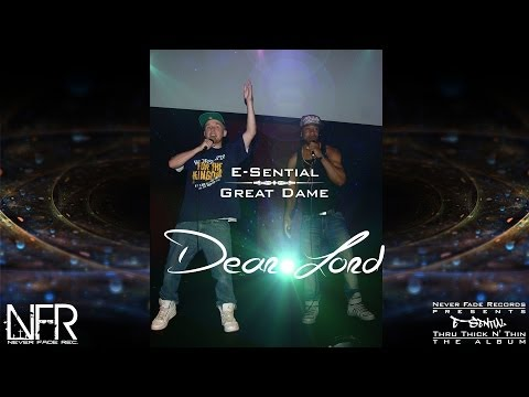 E Sential - Dear Lord ft. Great Dame (Christian Rap 2014) Never Fade Records