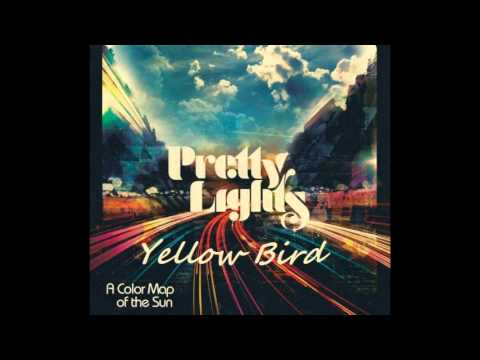 Pretty Lights Music - Pretty Lights - Yellow bird is a song on the new Pretty Lights album