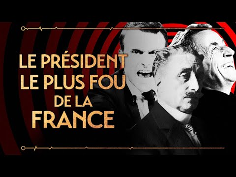 PVR #27 : DESCHANEL - LE PRÉSIDENT FOU