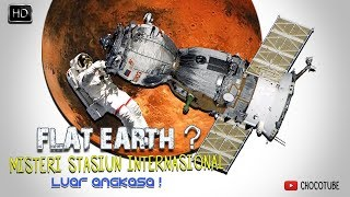 Video Flat Earth? Misteri Stasiun Internasional Luar Angkasa!! - (Episode 10) MP3, 3GP, MP4, WEBM, AVI, FLV Desember 2018
