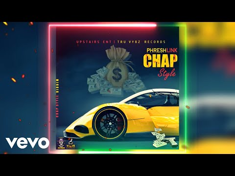 PHRESHLINK - Chap Style [Official Audio]