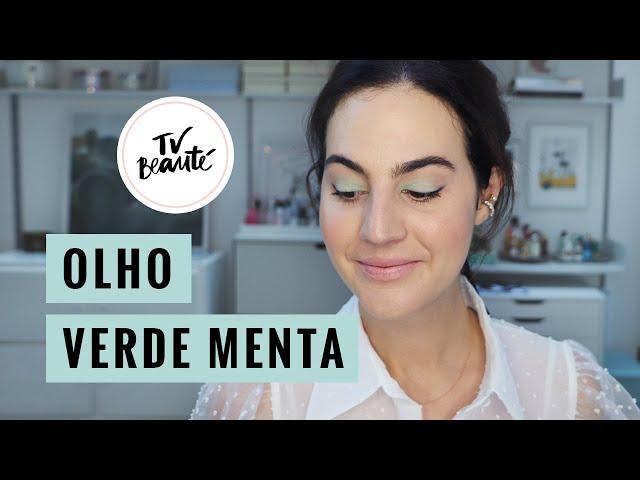 Olho Verde Menta - TV Beauté | Vic Ceridono - Victoria Ceridono