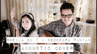 Video Sheila On 7 - Seberapa Pantas (Aviwkila Cover) MP3, 3GP, MP4, WEBM, AVI, FLV Maret 2018