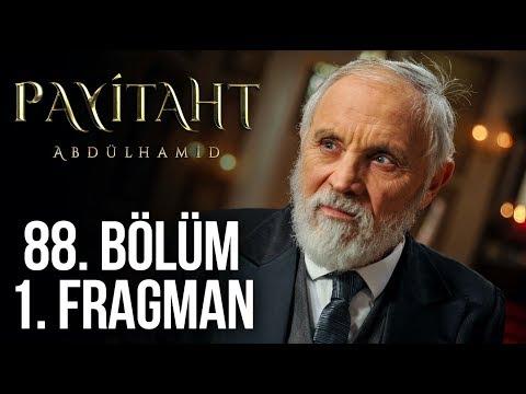 Payitaht Abdülhamid 88. Bölüm Fragmanı