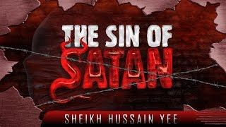 Allah-SWT.com The Sin That Caused Satan To Be Cursed ᴴᴰ ┇ Powerful Reminder ┇ by Sheikh Hussain Yee
