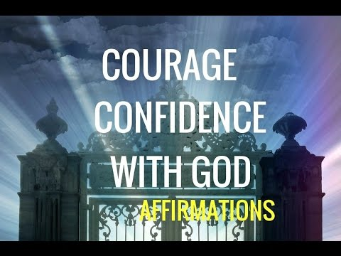 God, Give Me Confidence and Courage
