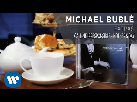 Michael Bublé - Call Me Irresponsible - Mother's Day [Extra]