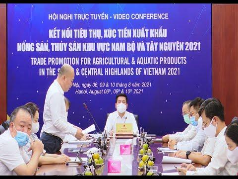Tháo gỡ khó khăn về tiêu thụ nông sản, thủy sản của các tỉnh khu vực Nam Bộ và Tây Nguyên