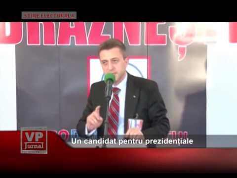 Un candidat pentru prezidențiale