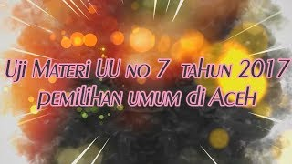 Download Video YUSRIL SAKSI AHLI UJI MATERI UNDANG UNDANG NO  7 TAHUN 2017   ACEH MP3 3GP MP4