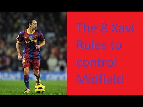 How does Xavi control midfield - The 8 Xavi Rules