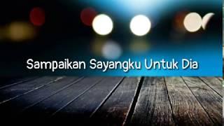 Video Sampaikan Sayangku Untuk Dia - cover Hanggini & Luthfi Aulia  (video lyric) MP3, 3GP, MP4, WEBM, AVI, FLV Juli 2018