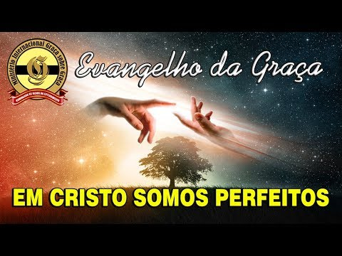 EM CRISTO SOMOS PERFEITOS