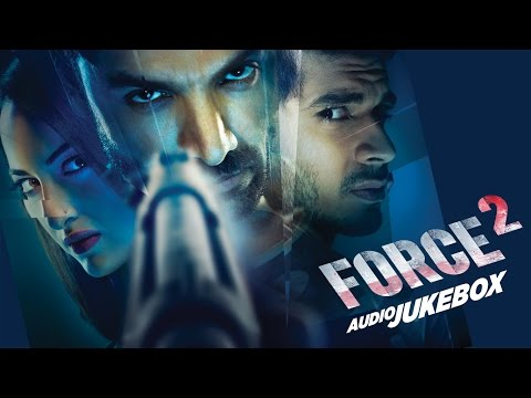 FORCE 2 Full Album | John Abraham, Sonakshi Sinha
