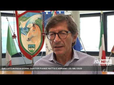 DUE LUTTI IN POCHI GIORNI: SAN FIOR PIANGE MATTIA E ADRIANO | 29/06/2020