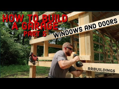 How to Build a Garage #5 Installing Windows and Doors