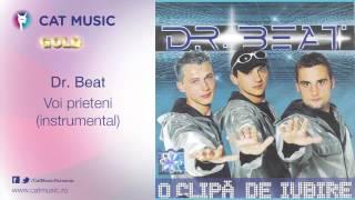 Dr. Beat - Voi prieteni (instrumental)