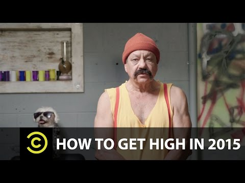 How To Get High In 2015 (featuring Cheech Marin)