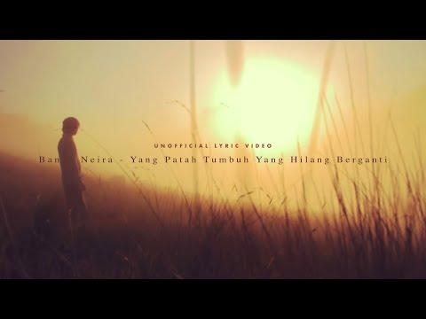 Download Video Banda Neira - Yang Patah Tumbuh, Yang Hilang Berganti (Unofficial Lyric Video)