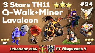 Video Clash Of Clan 🌟 3 Stars TH11 With Lavaloon & Q-Walk+Miner #94 🌟 July 2017 🌟 MP3, 3GP, MP4, WEBM, AVI, FLV Juli 2017