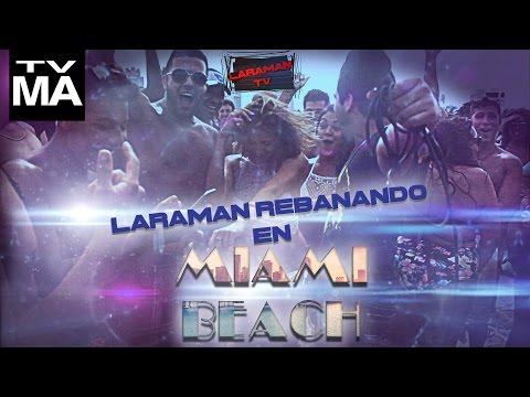 Laraman Rebanando en MIAMI BEACH