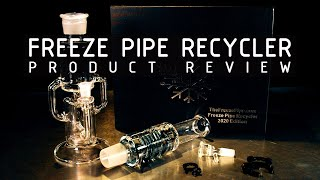The Freeze Pipe Recycler Product Review by RuffHouse Studios