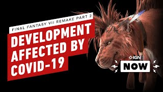 Final Fantasy 7 Remake Part 2: Development Affected By COVID-19 - IGN Now by IGN