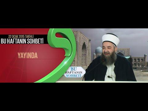 Cübbeli Ahmet Hocaefendi 22 Ocak 2015 Ahmet Yesevi Derneği Sohbeti