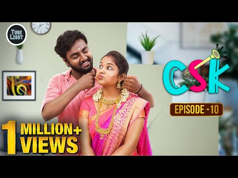 Cool & Spicy Kalyanam | CSK Episode 10 | Romantic Web Series  | Attagasangal | Tube Light Web Series