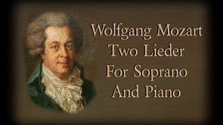 Mozart - Two Lieder For Soprano And Piano