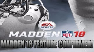 MADDEN 18 HUGE NEW FEATURE CONFIRMED! MADDEN 18 NEWS! | MADDEN 18
