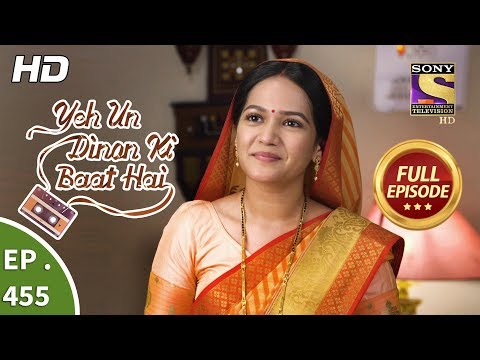Yeh Un Dinon Ki Baat Hai - Ep 455 - Full Episode - 19th June, 2019