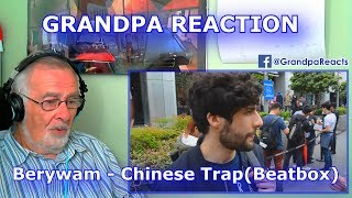 Please help me work towards my goal of 10,000 Subscribers!SUBSCRIBE HERE ► https://www.youtube.com/c/GrandpaReactsHey Guys, Grandpa Reacts coming at you with another Reaction video.Today we are going to be reacting to Berywam - Chinese Trap (Beatbox) Follow my Facebook page for updateshttps://www.facebook.com/GrandpaReacts/https://www.facebook.com/profile.php?id=100015993844810If you enjoyed the video please comment, like and subscribe for more videos to come.  Leave your video suggestions in a comment down below, or email them to me at - grandpareacts@gmail.comORIGINAL VIDEO - GO SUBSCRIBE TO THEIR CHANNELhttps://www.youtube.com/watch?v=vnwin6SDoYIBACKGROUND MUSIC -  GO SUBSCRIBE TO HIS CHANNELGiyo - Amazing artist, go and support his music.https://www.youtube.com/user/GiyoMusic/featuredChannel Art by Henry Brownhttps://www.youtube.com/channel/UCU9PIQOBnrjN2D8YNFoffOA/featured