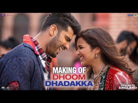 Making of Dhoom Dhadakka – Namaste England | Arjun Kapoor | Parineeti Chopra | Mannan Shah