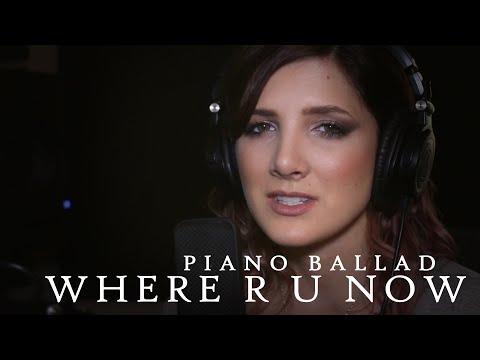 Justin Bieber - Where Are U Now - Piano Ballad Cover
