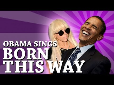 Barack Obama Singing Born This Way by Lady Gaga [OFFICIAL]