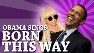 Barack Obama Singing Born This Way by Lady Gaga - YouTube